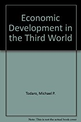 Todaro, Michael P – Economic development in the Third World: an introduction to problems and policies in a global perspective