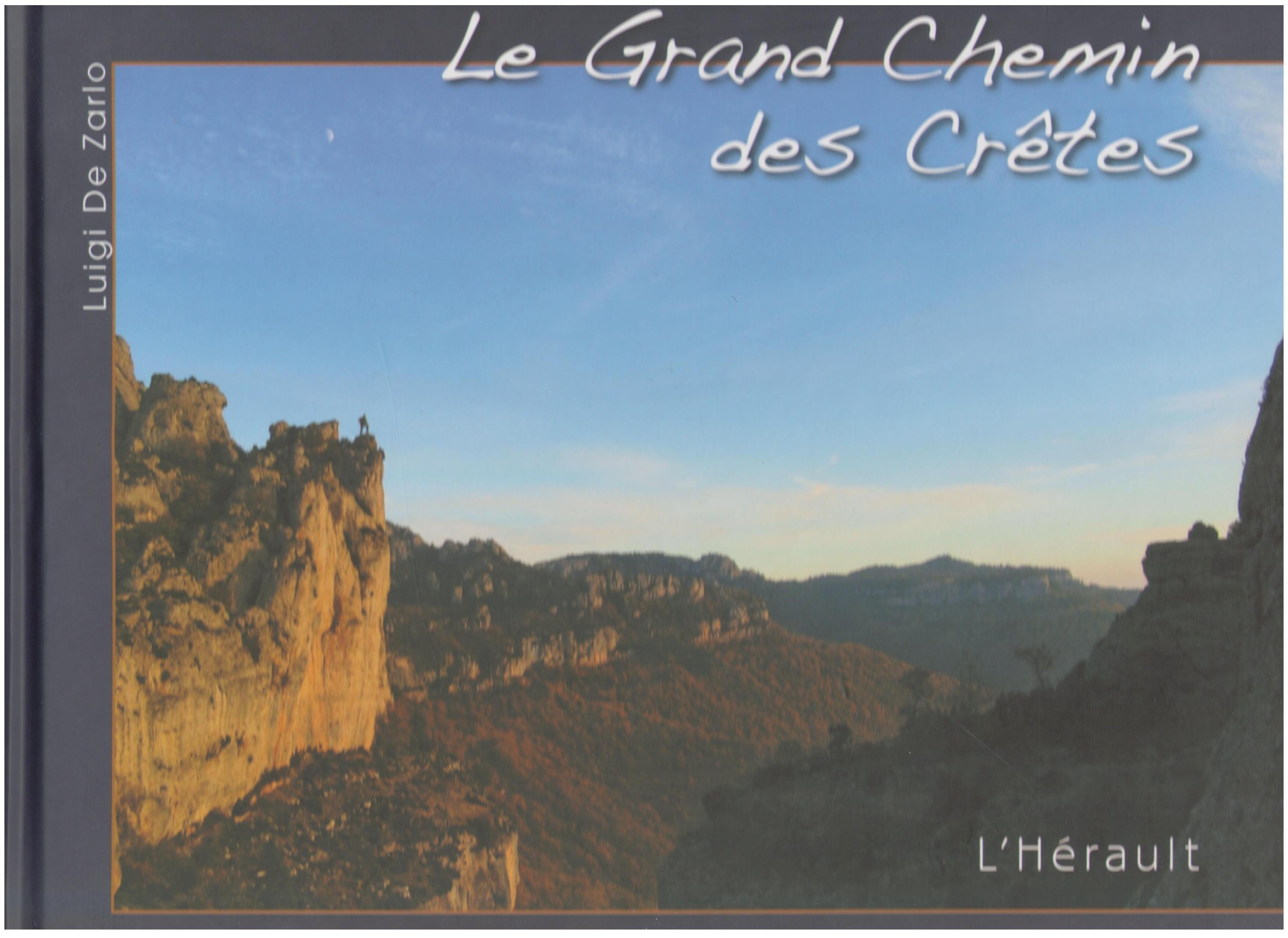 De Zarlo, Luigi – Le grand chemin des crêtes l'Hérault