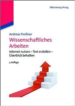 Preißner, Andreas – Wissenschaftliches Arbeiten Internet nutzen, Text erstellen, Überblick behalten