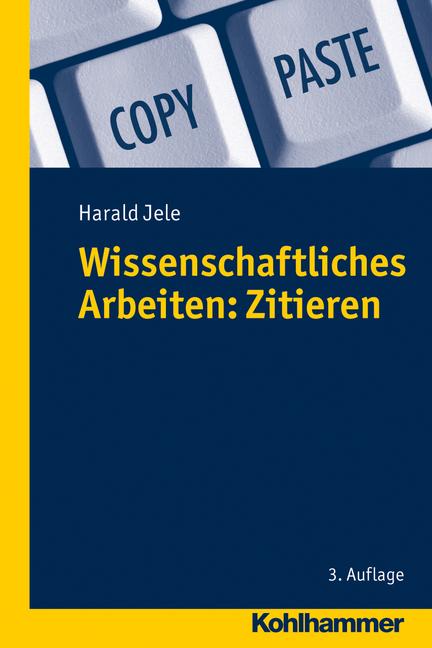 Jele, Harald – Wissenschaftliches Arbeiten: Zitieren