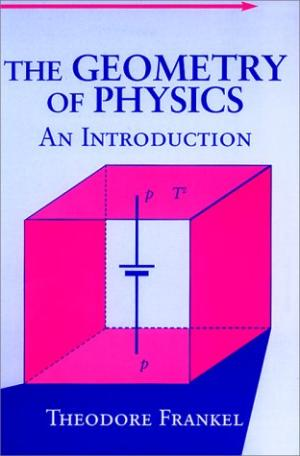 Frankel, Theodore – The geometry of physics: an introduction