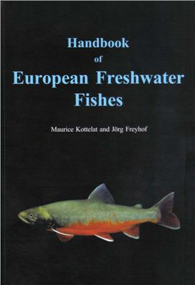 Kottelat, Maurice, JörgFreyhof- Handbook of european freshwater fishes