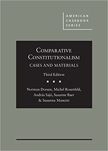 Dorsen, Norman, Michel Rosenfeld, AndrásSajó, Susanne Baer, Susanna Mancini – Comparative constitutionalism: cases and materials.