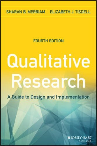 Merriam, Sharan B.,Elizabeth J. Tisdell – Qualitative research: a guide to design and implementation