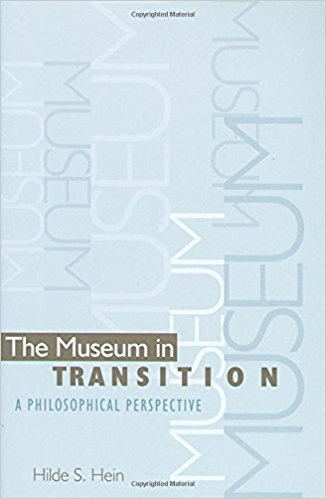 Hein, Hilde S – The museum in transition: a philosophical perspective