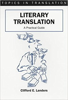Landers, Clifford E – Literary translation: a practical guide