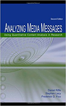 Riffe, Daniel, Stephen Lacy, Frederick Fico – Analyzing media messages: using quantitative content analysis in research.