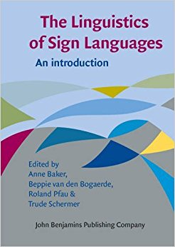 Baker, Anne, Beppie van den Bogaerde, Roland Pfau,G. M. Schermer[eds.] – The linguistics of sign languages: an introduction.
