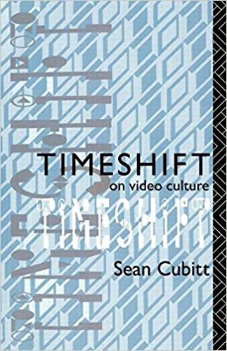 Cubitt, Sean – Timeshift: on video culture.