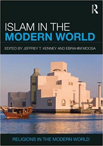 Kenney, Jeffrey Thomas, EbrahimMoosa- Islam in the modern world