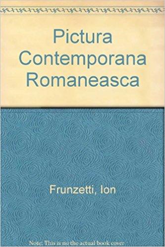 Frunzetti, Ion – Pictura contemporana româneasca.