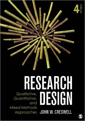 Creswell, John W – Research design: qualitative, quantitative, and mixed method approaches.