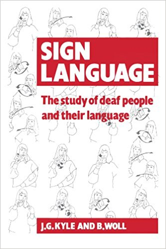 Kyle, Jim G., BencieWoll – Sign language: the study of deaf people and their language.