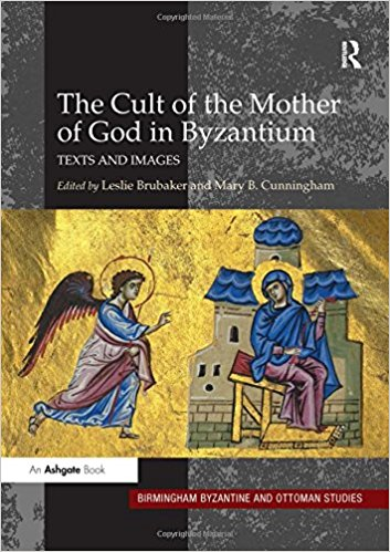 Brubaker, Leslie,Mary Cunningham – The Cult of the Mother of God in Byzantium: Texts and Images.