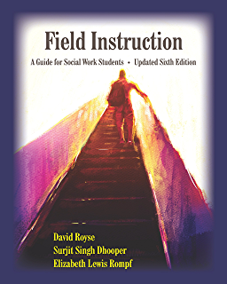 Royse, David D., Surjit Singh Dhooper,Elizabeth Lewis Rompf – Field instruction: a guide for social work students