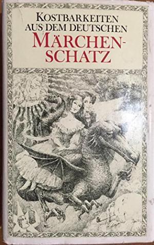 Hering, Elisabeth, IngeborgFriebel – Kostbarkeiten aus dem deutschen Märchenschatz.