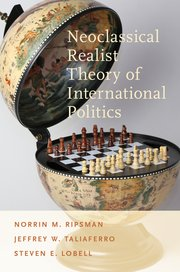 Ripsman, Norrin M., Jeffrey W. Taliaferro, Steven E. Lobell – Neoclassical realist theory of international politics.