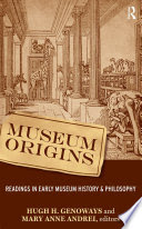 Genoways, Hugh H, Mary Anne Andrei – Museum origins: readings in early museum history and philosophy