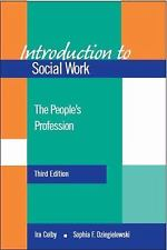 Colby, Ira C.,Sophia F. Dziegielewski – Introduction to social work: the people's profession.