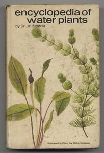 Stodola, Jiri – Encyclopedia of water plants.