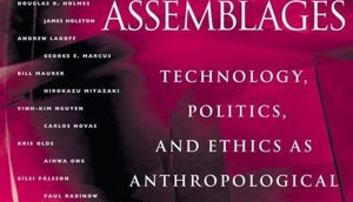 Ong, Aihwa, Stephen J. Collier [eds.] -Global assemblages: technology, politics, and ethics as anthropological problems.