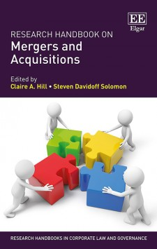 Solomon, Steven D., Claire A Hill [eds.] –  Research handbook on mergers and acquisitions.