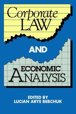 Bebchuk, Lucian Arye [ed.] – Corporate Law and Economic Analysis.