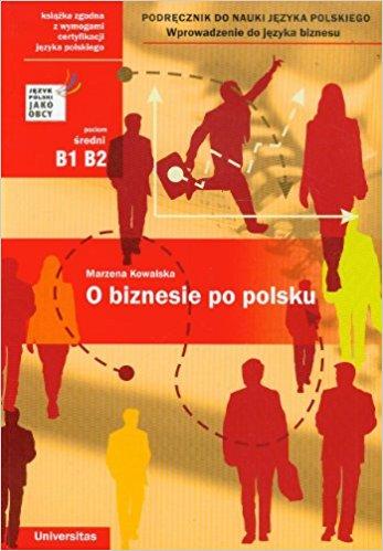 Kowalska, Marzena – O biznesiepopolsku: poziomśredni B1 B2.