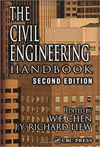 Chen, W. F. (Wai-Fah), and J. Y. Richard Liew – The civil engineering handbook.