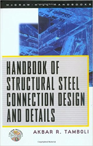 Tamboli, Akbar R. [ed.] – Handbook of structural steel connection design and details.