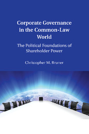 Bruner, Christopher M – Corporate governance in the common-law world: the political foundations of shareholder power.