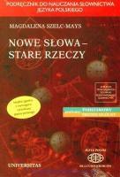 Szelc-Mays, Magdalena, and Hanna Olewicz-Legutko – Nowe słowa – stare rzeczy: podręcznik do nauczania słownictwa jezyka polskiego: poziomy: podstawowy i średni ogólny.