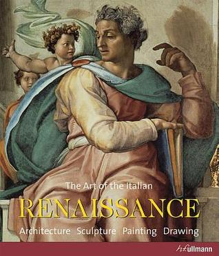 McLean, AlickMacdonnel, Alexander Perrig, Wolfgang Jung, Jeanette Kohl, Uwe Geese, Barbara Deimling, Alexander Rauch, and Rolf Toman [eds.] -Art of the Italian Renaissance: architecture, sculpture, painting, drawing.