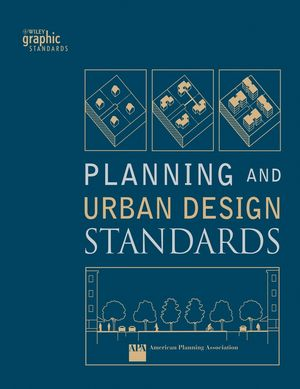 American Planning Association – Planning and urban design standards. (Wiley graphic standards).