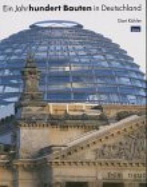 Kähler, Gert – Ein Jahrhundert Bauten in Deutschland.
