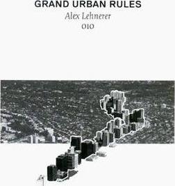 Lehnerer, Alex –  Grand Urban Rules.