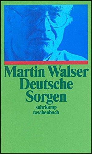 Walser, Martin – Deutsche Sorgen.