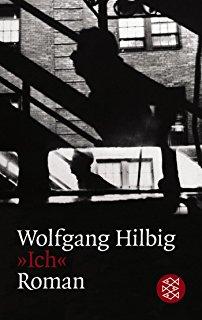 "Hilbig, Wolfgang – ""Ich"": Roman."