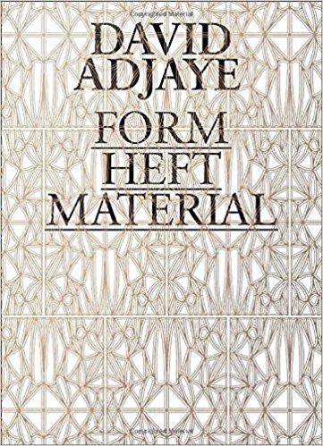 Enwezor, Okwui, Zoë Ryan, and David Adjaye [eds.] – David Adjaye: form, heft, material.
