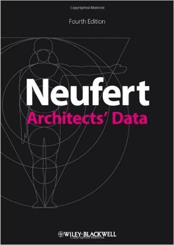Neufert, Ernst, Peter Neufert, Johannes Kister, David Sturge, Mathias Brockhaus – Architects' data