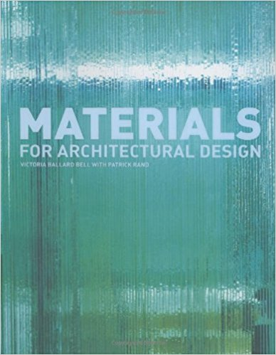 Bell, Victoria Ballard, and Patrick Rand – Materials for design.