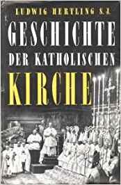 Hertling, Ludwig – Geschichte der katholischen Kirche.