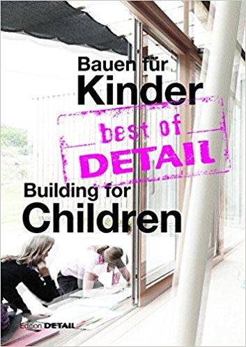 Schittlich, Christian [ed.] – Bauenfür Kinder = Building for children.