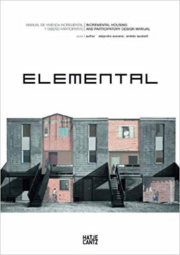 Aravena Mori, Alejandro, and Andrés Iacobelli –  Elemental: Incremental housing and participatory design manual.