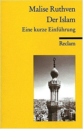 Ruthven, Malise, Matthias Jendis – Islam: eine kurze Einführung.