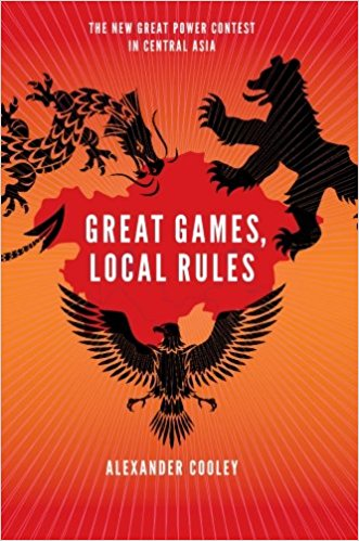 Great games, local rules the new great power contest in Central Asia