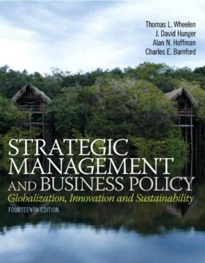 Strategic management and business policy globalization, innovation, and sustainability