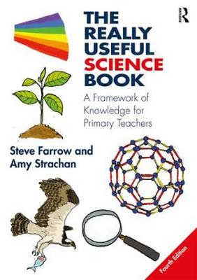 The really useful science book a framework of knowledge for primary teachers