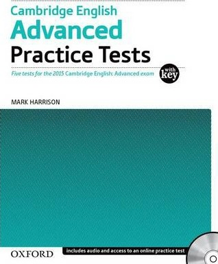 Cambridge English first practice tests: five tests for the 2015 Cambridge English: First exam