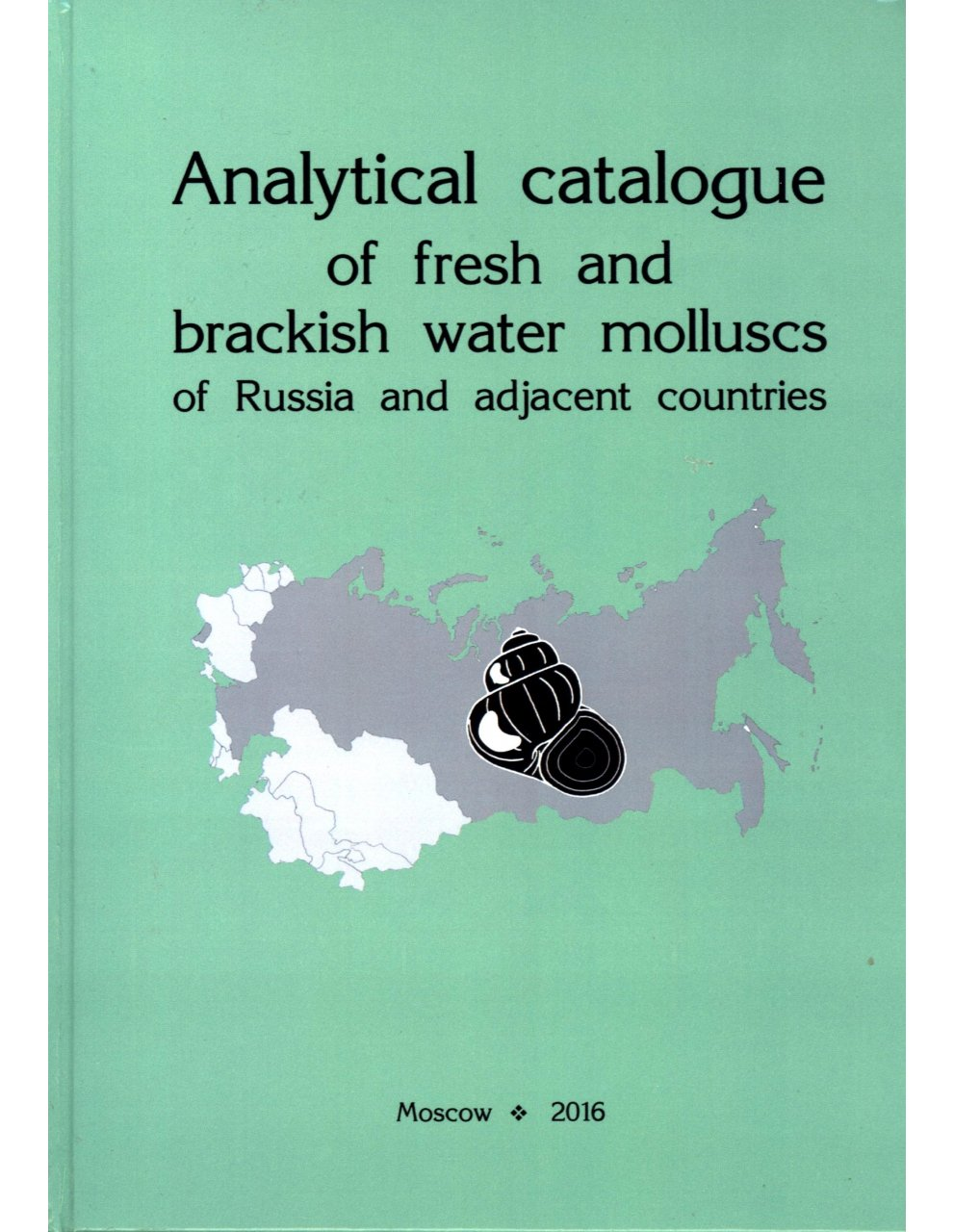 Analytical catalogue of fresh and brackish water molluscs of Russia and adjacent countries